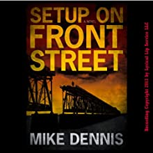 Setup on Front Street: Key West Nocturnes Series, Book 1 (       UNABRIDGED) by Mike Dennis Narrated by Mike Dennis