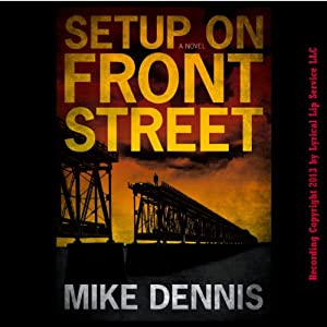 Setup on Front Street: Key West Nocturnes Series, Book 1 | [Mike Dennis]