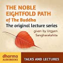 The Noble Eightfold Path of the Buddha Audiobook by Urgyen Sangharakshita Narrated by Urgyen Sangharakshita