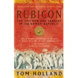 Rubicon: The Triumph and Tragedy of the Roman Republicby Tom Holland