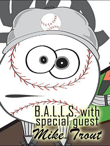B.A.L.L.S. with special Guest Mr. Mike Trout