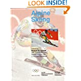 Handbook of Sports Medicine and Science, Alpine Skiing (Olympic Handbook Of Sports Medicine)