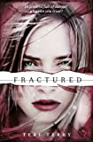Fractured: 2/3 (Slated Trilogy)