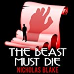 The Beast Must Die: Nigel Strangeways, Book 4 (       UNABRIDGED) by Nicholas Blake Narrated by Kris Dyer