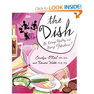 The Dish: On Eating Healthy and Being Fabulous! book