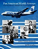 img - for Pan American World Airways Aviation History Through the Words of Its People book / textbook / text book