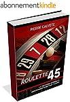 ROULETTE 45: Peut-�tre La Meilleure M...