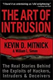 img - for The Art of Intrusion: The Real Stories Behind the Exploits of Hackers, Intruders and Deceivers book / textbook / text book