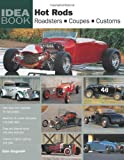 Hot Rods: Roadsters, Coupes, Customs (Idea Book)