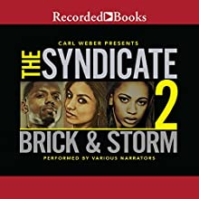 The Syndicate 2: Carl Weber Presents Audiobook by  Brick,  Storm Narrated by Randall Bain, B. Lipton Bennet, Julian Durant, Daxton Edwards, Dylan Ford, Mercedes Gold, Kayla Grant, Diana Luke, Kathleen Thomas