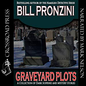 Graveyard Plots: The Best Short Stories of Bill Pronzini | [Bill Pronzini]