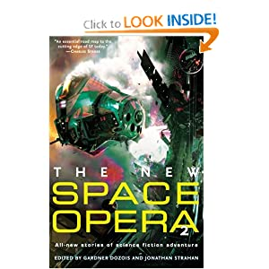 The New Space Opera 2: All-new stories of science fiction adventure by Gardner Dozois and Jonathan Strahan