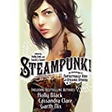 Steampunk! An Anthology of Fantastically Rich and Strange Storiesby Gavin J. Grant