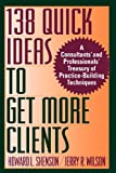 img - for 138 Quick Ideas to Get More Clients book / textbook / text book