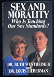 img - for Sex and Morality: Who Is Teaching Our Sex Standards by Westheimer Ruth K. Lieberman Louis (1988-06-01) Hardcover book / textbook / text book