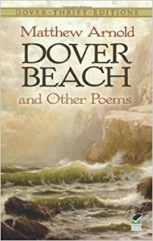 an examination of dover beach by matthew arnold Original poem reprinted online here: dover beach by matthew arnold  famous  poem on wikipedia: notes, analysis, historical background.