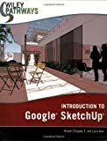 Aidan Chopra Introduction to Google SketchUp (Wiley Pathways)