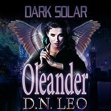 Oleander: Dark Solar, Volume 1 | Livre audio Auteur(s) : D.N. Leo Narrateur(s) : Catherine Edwards