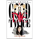 The Good Die Twice (Chase Dagger Series (Book 1)) ~ Lee Driver