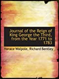 Journal of the Reign of King George the Third, from the Year 1771 to 1783