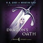 Dragon's Oath: A House of Night Novella | P. C. Cast,Kristin Cast