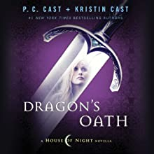 Dragon's Oath: A House of Night Novella (       UNABRIDGED) by P. C. Cast, Kristin Cast Narrated by Caitlin Davies