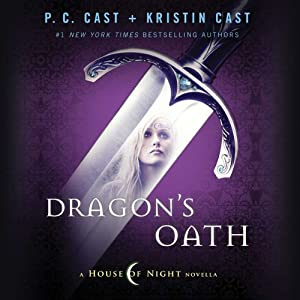 Dragon's Oath: A House of Night Novella | [P. C. Cast, Kristin Cast]