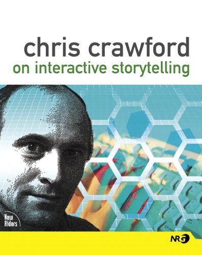 chris-crawford-on-interactive-storytelling-new-riders
