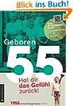 Geboren 55 - Das Multimedia Buch: Hol...