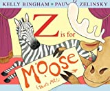 Z Is for Moose (Booklist Editors Choice. Books for Youth (Awards))