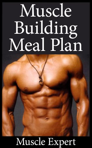 Muscle Building Meal Plan: A Lean Meal Strategy Plan For Gaining Muscle