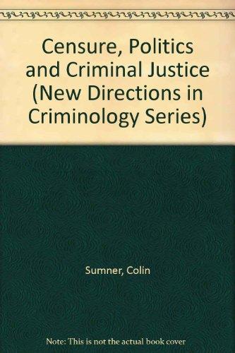 CENSURE POLITICS & CRIMINAL JUSTICE (New Directions in Criminology Series) PDF
