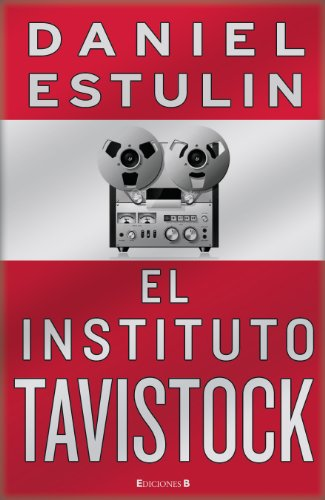 EL INSTITUTO TAVISTOCK (No Ficcion Cronica)