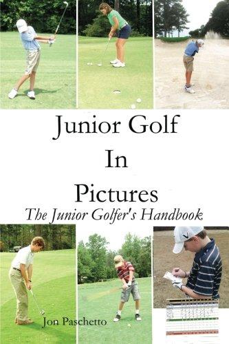 Junior Golf In Pictures: The Junior Golfer's Handbook (Volume 1) PDF