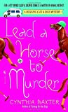 Lead a Horse to Murder: A Reigning Cats & Dogs Mystery