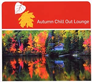 Autumn Chill Out Lounge: Various: Amazon.it: Musica