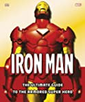 Iron Man Ultimate Guide To The Armore...