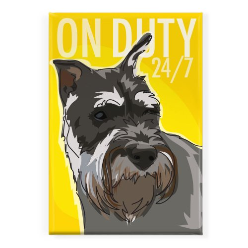 Pop Doggie on Duty 24 7 Schnauzer Fridge Magnet