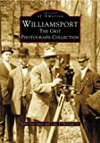 Williamsport: The Grit Photograph Collection (PA) (Images of America)