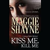 Kiss Me, Kill Me | [Maggie Shayne]