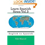 Learn Spanish News Vol.3: English to Spanish (Volume 3)