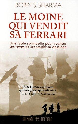 Le moine qui vendit sa Ferrari (French Edition)