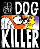 Bob the Angry Flower: Dog Killer (1892391341) by Stephen Notley