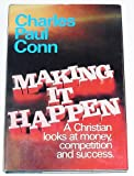 img - for Making it happen: A Christian looks at money, competition, and success book / textbook / text book