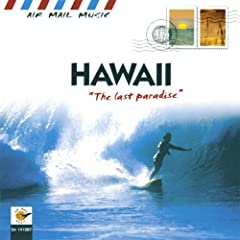 Hawaii: The Last Paradise (Air Mail Music Collection)