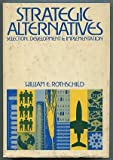 img - for Strategic alternatives: Selection, development, and implementation book / textbook / text book
