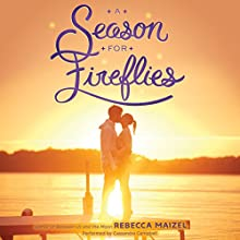A Season for Fireflies Audiobook by Rebecca Maizel Narrated by Cassandra Campbell