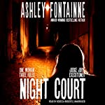 Night Court: One Woman, Three Roles - Judge, Jury, Executioner | Ashley Fontainne