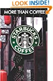 More Than Coffee: The Secrets of Starbucks Success (Best Business Books) (Volume 23)