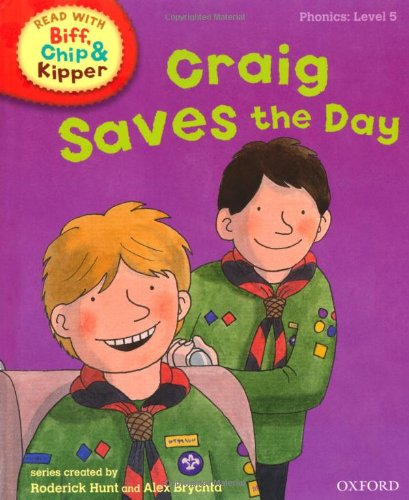 Oxford Reading Tree Read With Biff, Chip, and Kipper: Phonics: Level 5: Craig Saves the Day